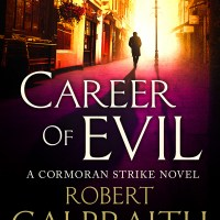 """Career of Evil - Cormoran Strike #3"" by Robert Galbraith"