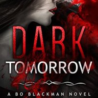 """Dark Tomorrow (Bo Blackman #6)"" by Helen Harper - the rehabilitation of Bo Blackman?"