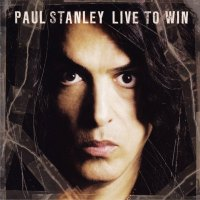 REVIEW:  Paul Stanley - Live To Win (2006)