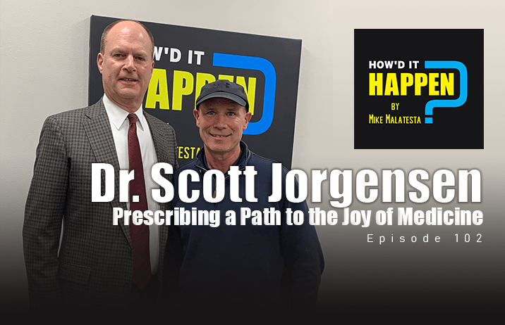 Dr Scott Jorgensen Prescribing a Path to the Joy of Medicine Podcast