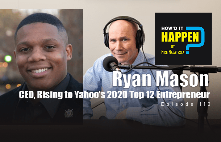Ryan Mason, CEO, A Journey From NFL Dreams to Yahoo's 2020 Top 12 Entrepreneur to Follow How'd It Happen Podcast