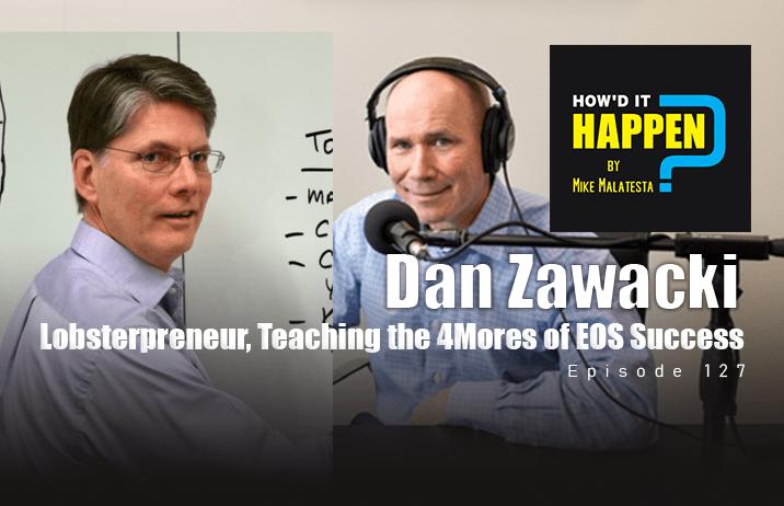Dan Zawacki Lobsterpreneur, Teaching the 4MORES of EOS Success