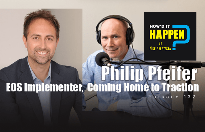 Philip Pfeifer EOS Implementer, Coming Home to Traction - Episode 132
