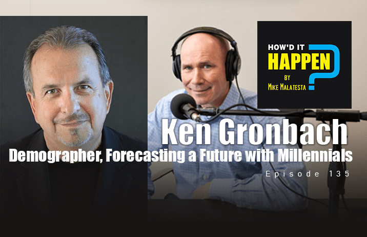 Ken Gronbach, Demographer, Forecasting a Future with Millennials - Episode 135