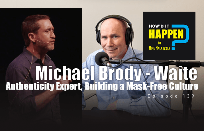 Michael Brody-Waite Authenticity Expert, Building a Mask-Free Culture - EP 139