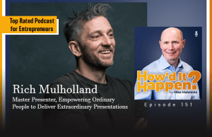 Rich Mulholland, Master Presenter, Empowering Ordinary People to Deliver Extraordinary Presentations - Episode 151