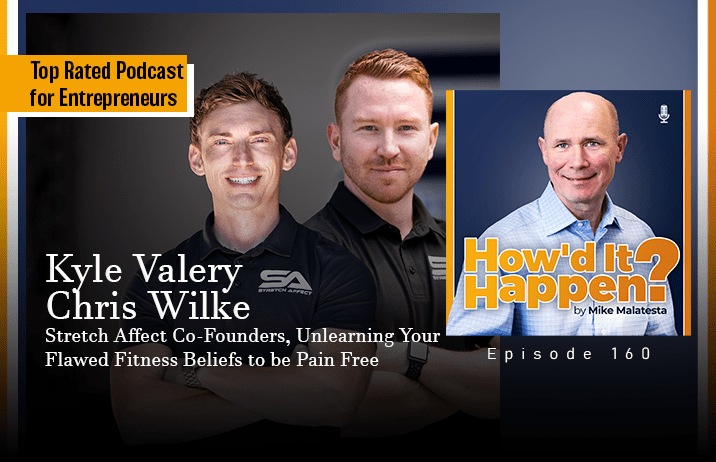 Kyle Valery and Chris Wilke, Stretch Affect Co-Founders, Unlearning Your Flawed Fitness Beliefts to be Pain Free - Episode 160