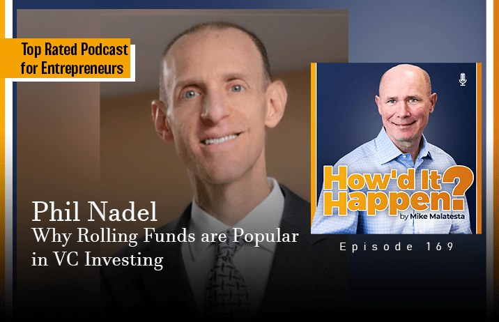 Phil Nadel, Why Rolling Funds are Popular in VC Investing (#169)