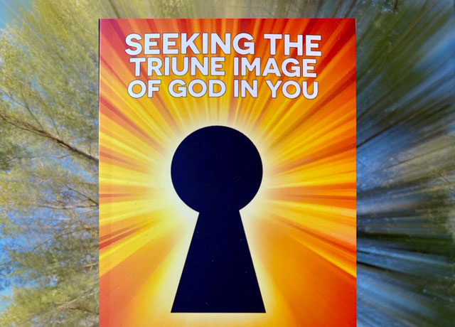 Seeking the Triune Image of God in You