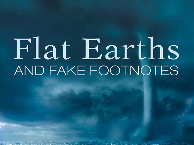 Flat Earths and Fake Footnotes