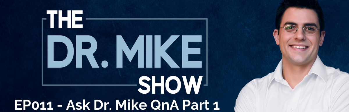 EP011 – Ask Dr. Mike Pt1