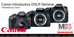 Canon EOS DSLR introductory seminar @ Mike's Camera, Co. Springs