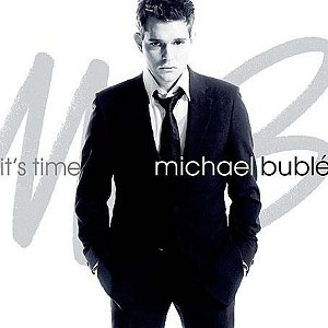 MICHAEL BUBLE -  IT s TIME