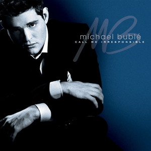 michael-buble-call-me-irresponsible