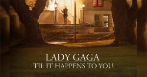 Till It Happens To You Lady Gaga