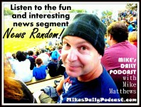 MIKEs DAILY PODCAST 7-21-15 Mike Matthews Podcaster
