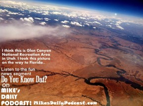 MIKEs DAILY PODCAST 7-7-15 Glen Canyon National Recreational Area Utah