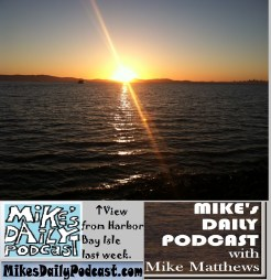 MIKEs DAILY PODCAST 1052 Harbor Bay Isle Alameda Oakland sunset