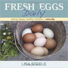Fresh Eggs Daily Lisa Steele