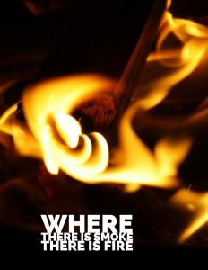 Where There Is Smoke There is Fire
