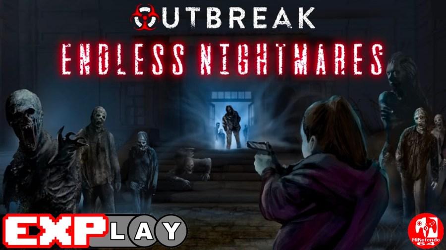 Outbreak: Endless Nightmares EXPlay