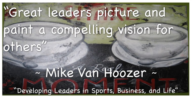 Great Leaders Paint a Compelling Vision