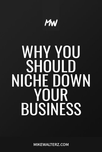 Why You Should Niche Down Your Business Or Blog - Mike Walters - #business #blog #niche #money