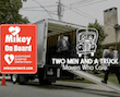 Mikey On Board: The Mikey Network and Two Men And A Truck, A Partnership For Life