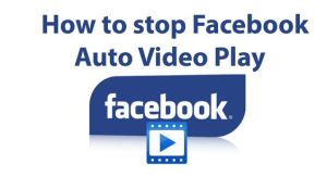 How to stop Facebook auto video play on Desktop and Mobile