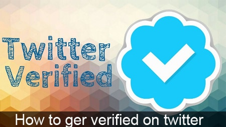 Howto Get Verified on Twitter without being Famous
