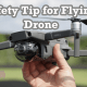 Flying Drones Rules-Safety Tips for Flying Drones
