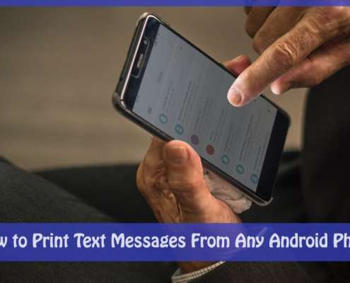 How to Print Text Messages From Any Android Phone