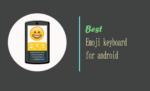 Emoji keyboard | Top Six Emoji keyboard for Android