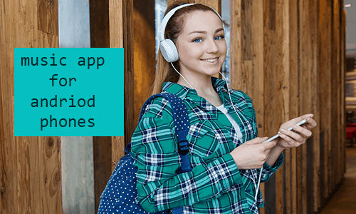 best music apps for andriod phone