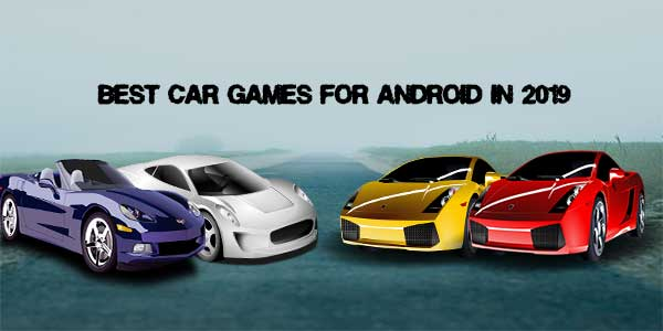 The Best Car Games For Android OS In 2019 - MikiGuru