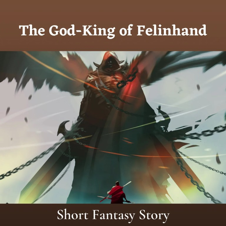 The God-King of Felinhand