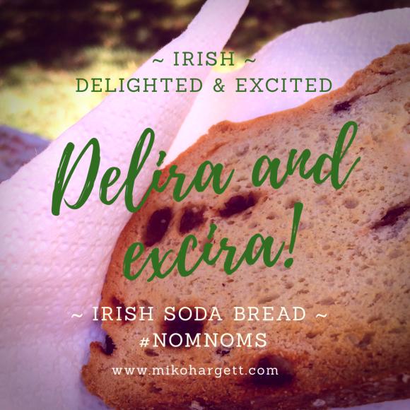 stpattysday #delira #excira #delighted #excited #nomnoms #irishsodabread