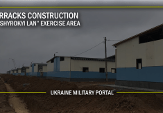 "BARRACKS CONSTRUCTION AT ""SHYROKYI LAN"" EXERCISE AREA"