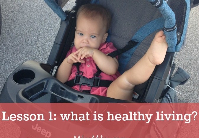 healthy living school, lesson 1: what is healthy living?