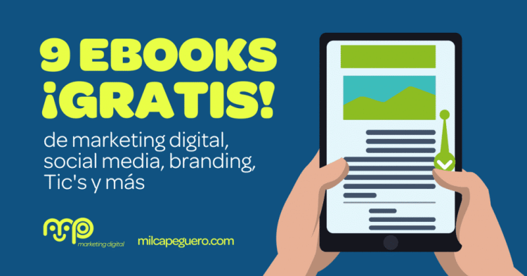 9 EBooks gratuitos de marketing digital, social media, branding, Tic's y más