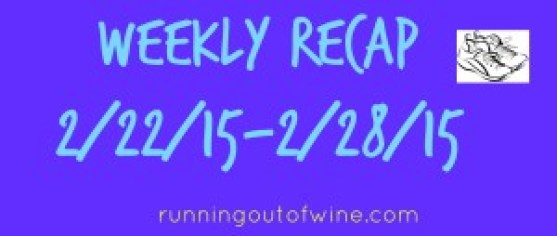 weekly recap from 2/22/15-2/28/15