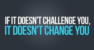 inspirational_quote_if_it_doesnt_challenge_you_it_does_not_change_you