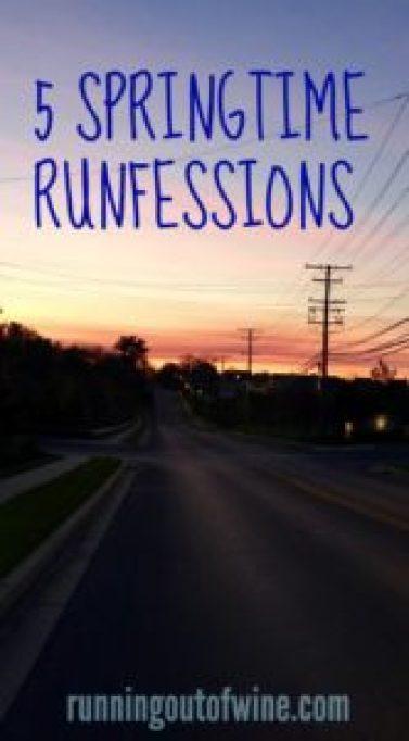 5 springtime runfessions