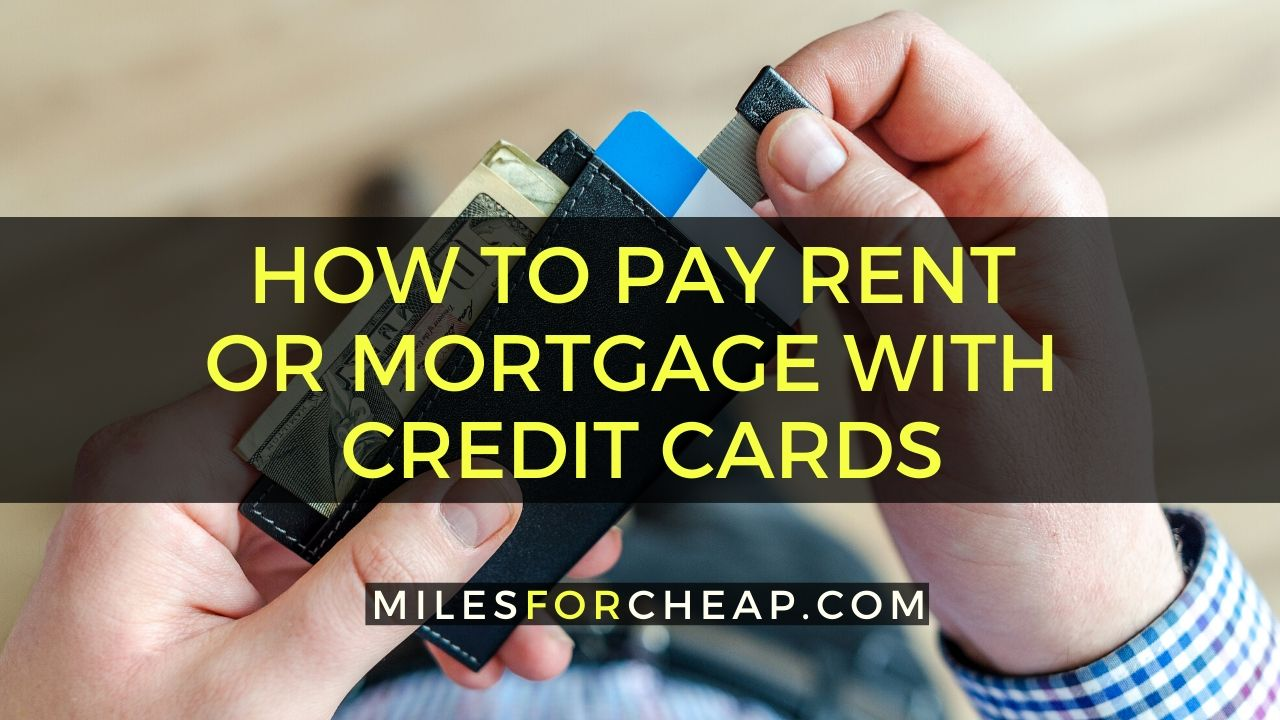 How To Pay Rent Or Mortgage With Credit Cards