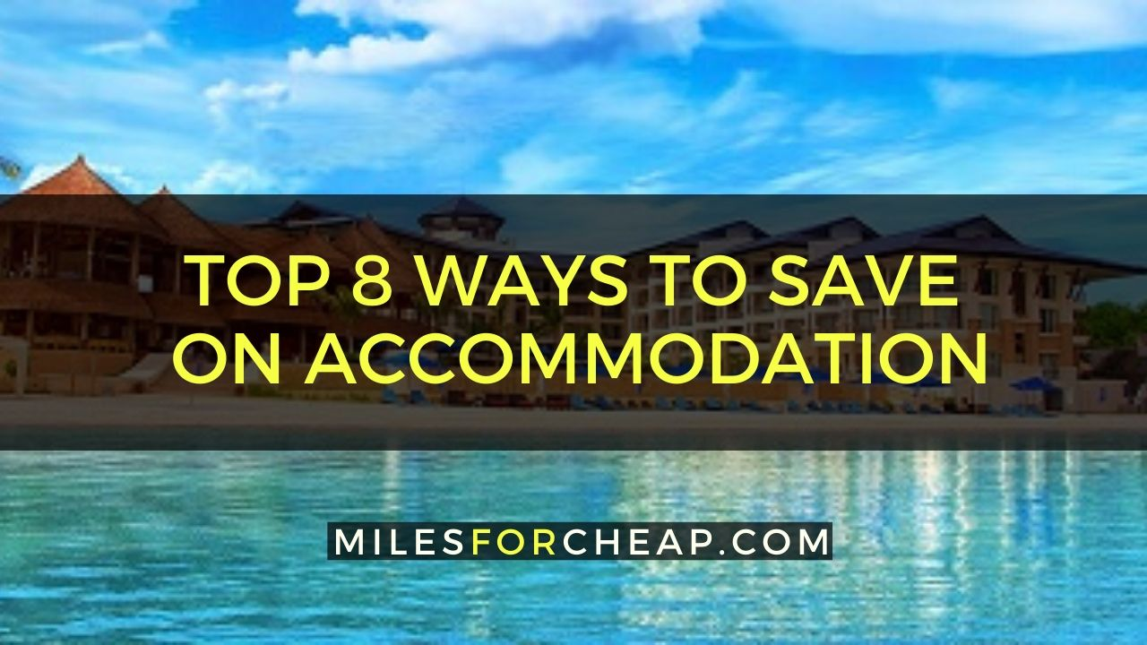 Top 8 Ways To Save On Accommodation
