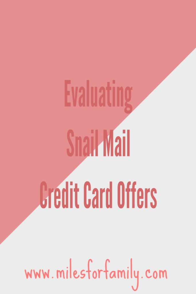 Evaluating Snail Mail Credit Card Offers