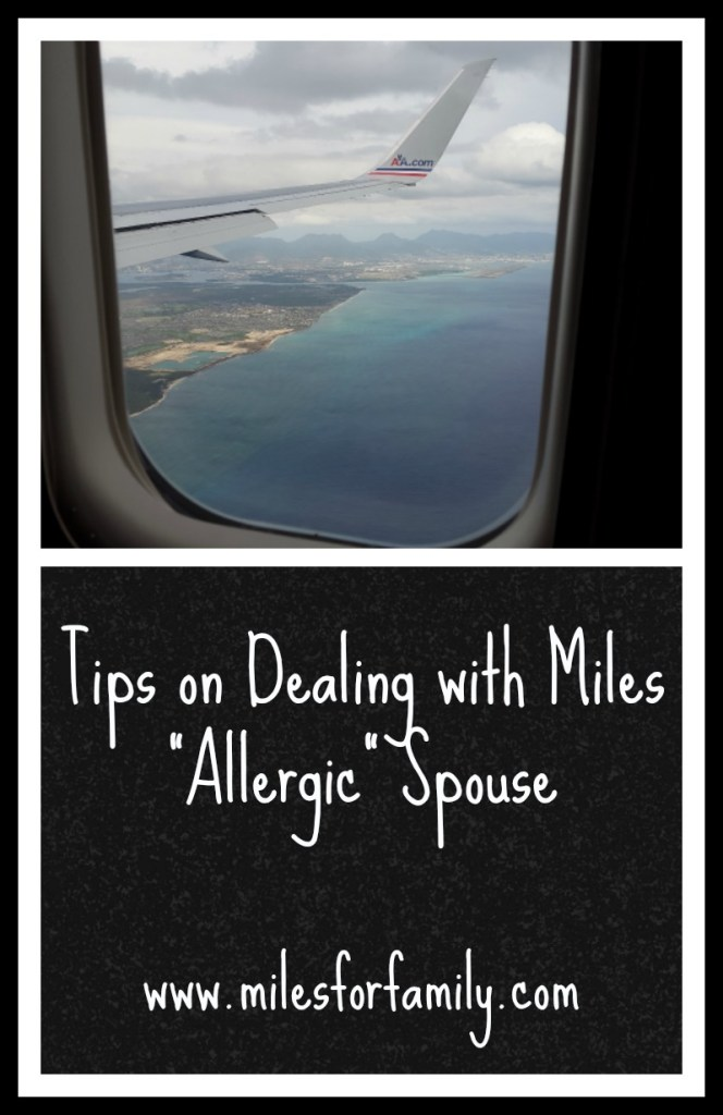 "Tips on Dealing with Miles ""Allergic Spouse"" www.milesforfamily.com"