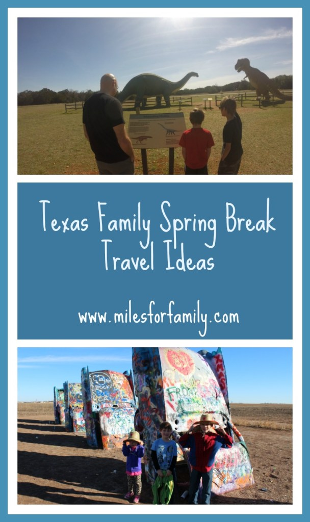Texas Family Spring Break Travel Ideas www.milesforfamily.com