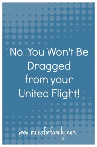 No, You Won't Be Dragged from your United Flight!