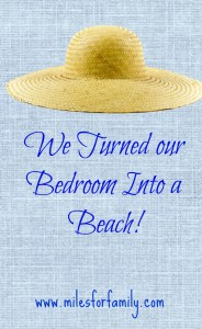 We Turned Our Bedroom Into a Beach